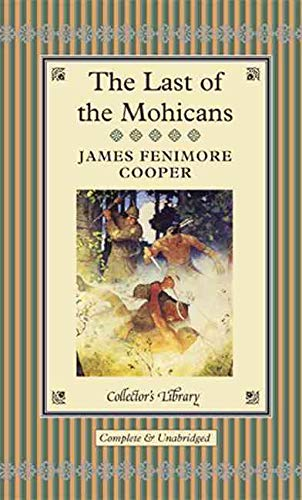The Last of the Mohicans (Collector's Library): James Fenimore Cooper