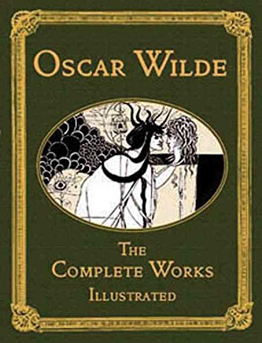 9781904633983: Oscar Wilde: The Complete Works Illustrated (Collector's Library)