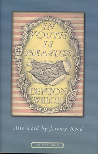 In Youth Is Pleasure (1904634176) by Welch, Denton