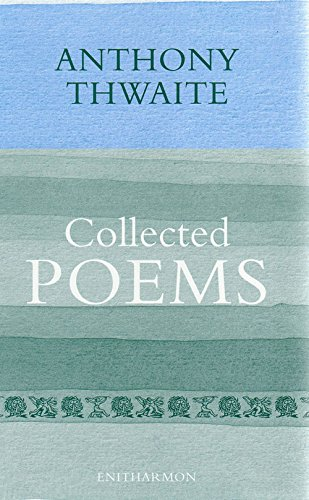 Collected Poems: Thwaite, Anthony
