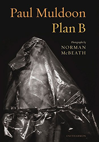 Plan B: Paul Muldoon