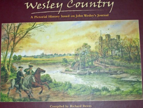 Wesley Country A Pictorial History Based on: Bewes, Richard