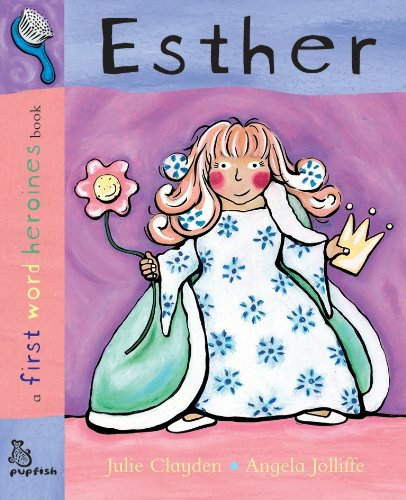 9781904637240: First Word: Esther: First Word Heroines (First Word Heroines Books)