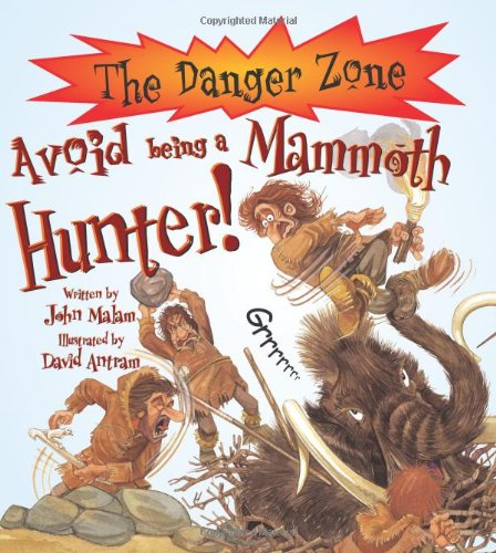 9781904642091: Avoid Being a Mammoth Hunter! (Danger Zone)