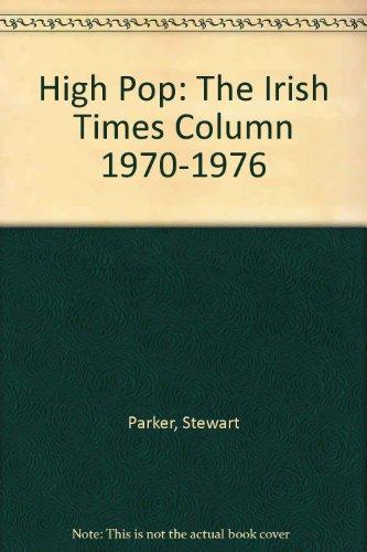 9781904652571: High Pop: The Irish Times Column, 1970-1976