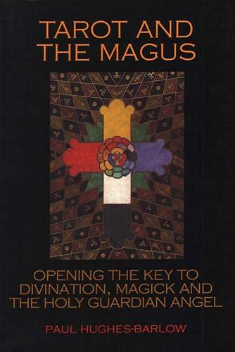 9781904658023: Tarot and the Magus: Opening the Key to Divination, Magick and the Holy Guardian Angel