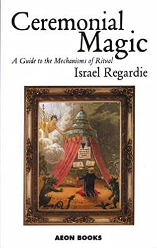 9781904658108: Ceremonial Magic: A Guide to the Mechanisms of Ritual