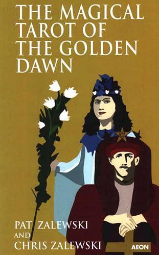The Magical Tarot of the Golden Dawn (Paperback): Chris Zalewski, Pat Zalewski