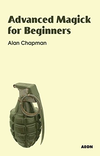 Advanced Magick for Beginners: Chapman, Alan