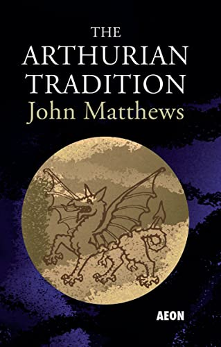 9781904658429: The Arthurian Tradition