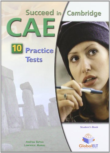 Succeed in the Cambridge CAE: 10 Practice: Mamas, Lawrence, Betsis,