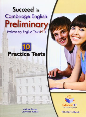 Succeed in Cambridge English Preliminary, Teacher's Book: 10 Practice Tests: Betsis, Andrew, ...