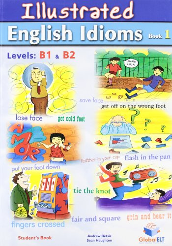 Illustrated English Idioms: Student s Book Book: Andrew Betsis, Sean