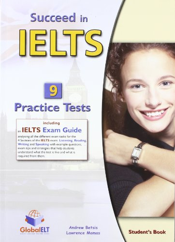 9781904663331: Succeed in IELTS - Student's Book with 9 Practice Tests and IELTS Exam Guide