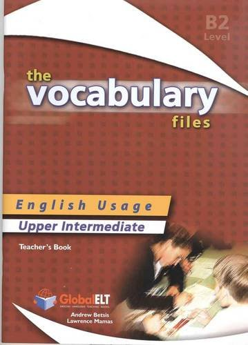 9781904663447: The Vocabulary Files - English Usage - Teacher's Book - Upper Intermediate B2 / IELTS 5.0-6.0