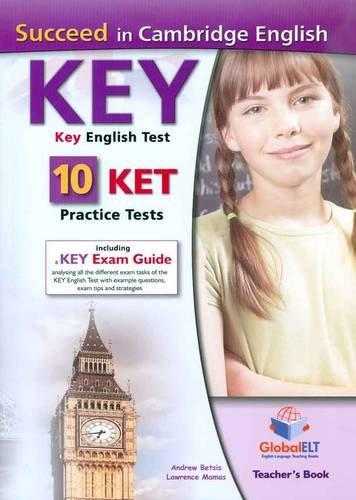 Succeed in Cambridge KET - Teacher's Book with 6 Practice Te (Paperback): Andrew Betsis