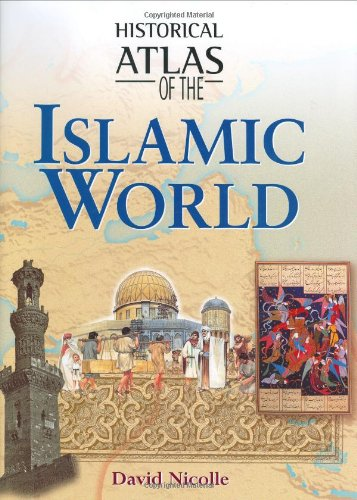 9781904668176: Historical Atlas of the Rise of Islam
