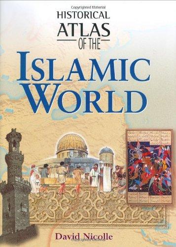 9781904668176: Historical Atlas of the Islamic World