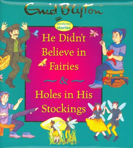 9781904668213: He Didn't Believe in Fairies & Holes in His Stockings (Enid Blyton Padded Story Books)
