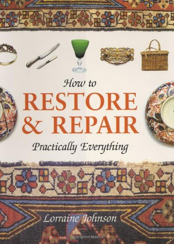 9781904668466: How to Restore & Repair Practically Everything