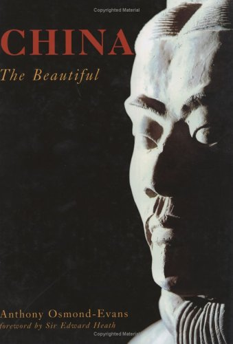 China, the Beautiful: Evans, Anthony Osmond-