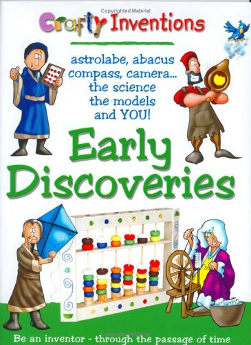 9781904668701: Early Discoveries: Astrolabe, abacus, compass, camera. . .the science, the models and YOU! (Crafty Inventions)