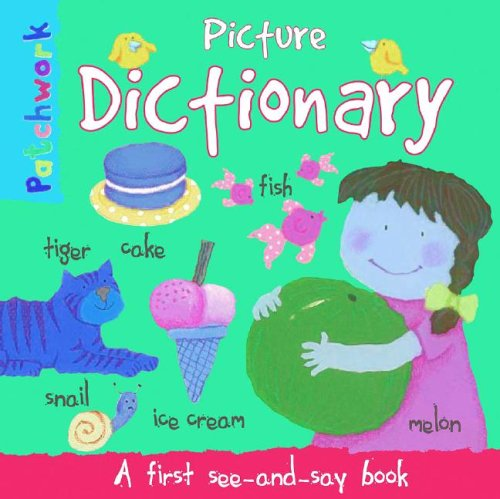 Picture Dictionary: A First See and Say: Felicia Law