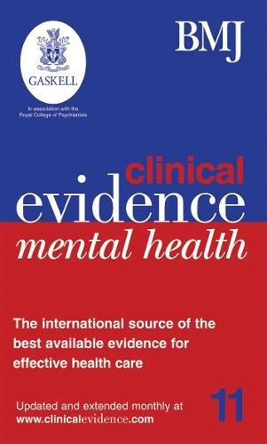 Clinical Evidence Mental Health, 3rd Edition: the International Source of the Best Available ...