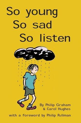 So Young, So Sad, So Listen: Graham, Philip J.; Hughes, Carol