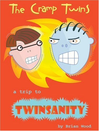 The Cramp Twins: A Trip to Twinsanity: Brian Wood