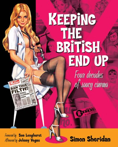 9781904674221: Keeping the British End Up: Four Decades of Saucy Cinema