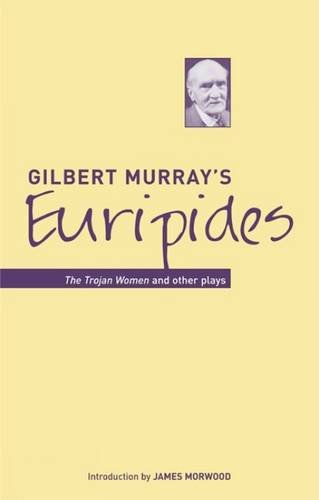 9781904675358: Gilbert Murray's Euripides: The Trojan Women and Other Plays (Bristol Phoenix Press - Classic Translations)