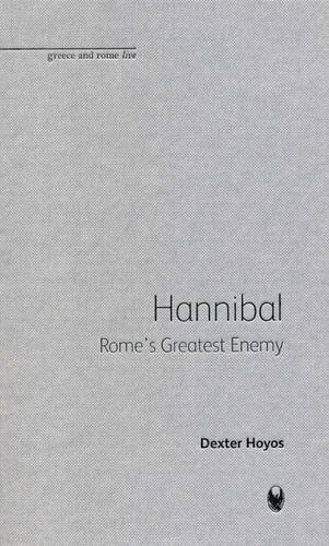 9781904675464: Hannibal: Rome's Greatest Enemy (Bristol Phoenix Press - Greece and Rome Live)
