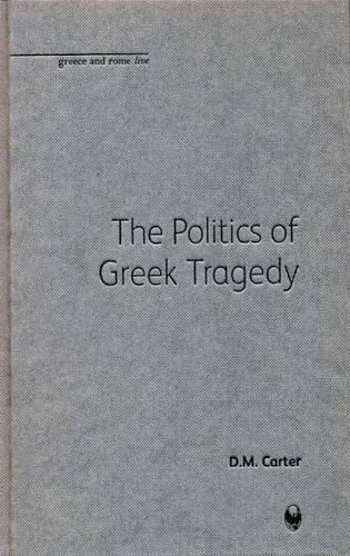 9781904675501: The Politics of Greek Tragedy (Bristol Phoenix Press - Greece and Rome Live)