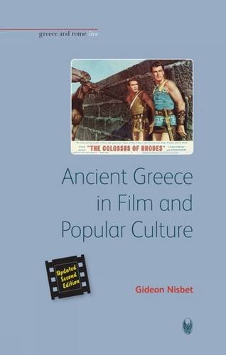 Ancient Greece in Film and Popular Culture (Revised second edition) (Bristol Phoenix Press - Gree...