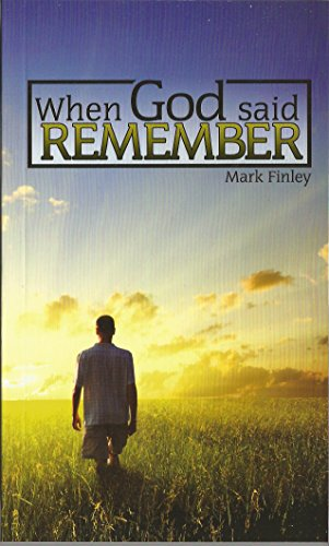When God said REMEMBER: Mark Finley