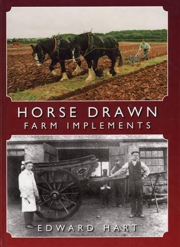 Horse Drawn Farm Implements: Edward Hart