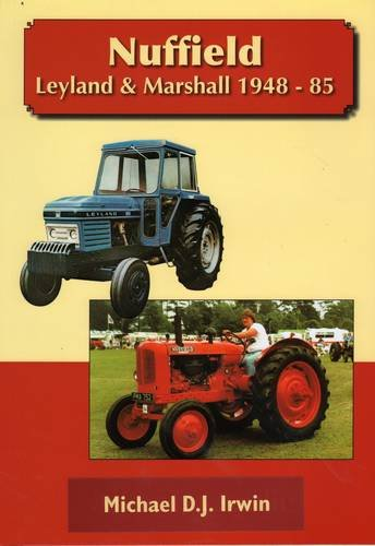 Nuffield, Leyland and Marshall 1948 - 85 (1904686117) by Allan T. Condie