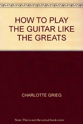 Learn to Play Guitar Like the Guitar Greats: Charlotte Greig