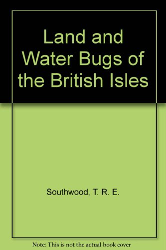 LAND & WATER BUGS OF THE BRITISH: SOUTHWOOD, T. &