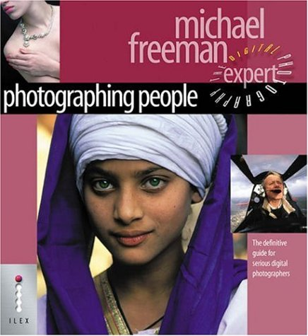 9781904705208: Photographing People - The Definitive Guide for Serious Digital Photographers (Digital Photography Expert)