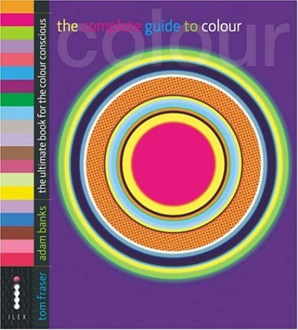 9781904705222: The Complete Guide to Colour - The Ultimate Book for the Colour Conscious (Complete Guides)