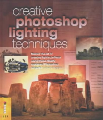 9781904705239: Creative Photoshop Lighting Techniques: Master the Art of Creative Lighting Effects Using These Clearly Explained Photoshop Projects (Digital Photography Expert)