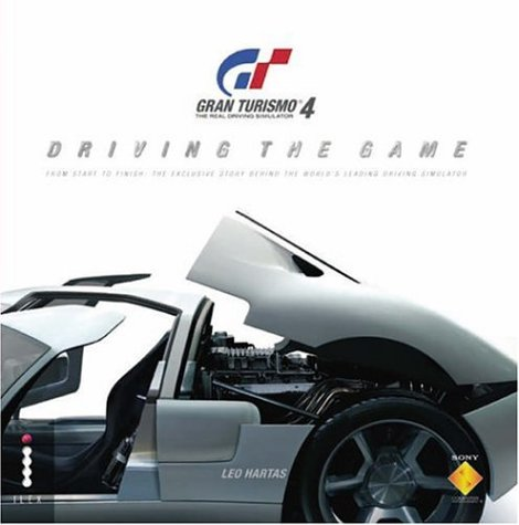 9781904705550: Gran Turismo 4 - Driving the Game: Driving the Game - From Start to Finish - The Exclusive Story Behind the Best Selling Game Ever