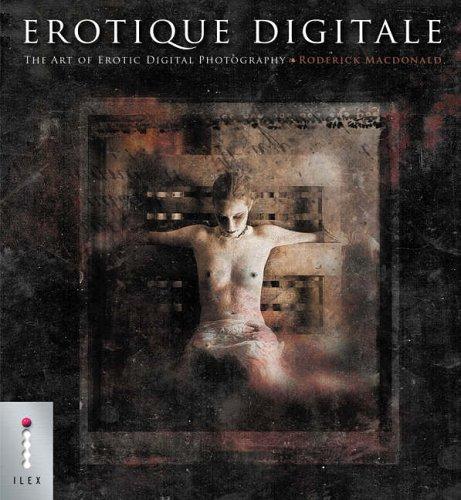 9781904705567: Erotique Digitale: The Art of Erotic Digital Photography