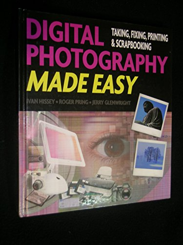 9781904705956: Digital Photography Made Easy: Taking, Fixing, Printing & Scrapbooking