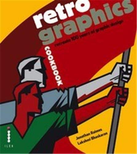 9781904705970: Retro Graphics Cookbook: Recreate 100 Years of Graphic Design