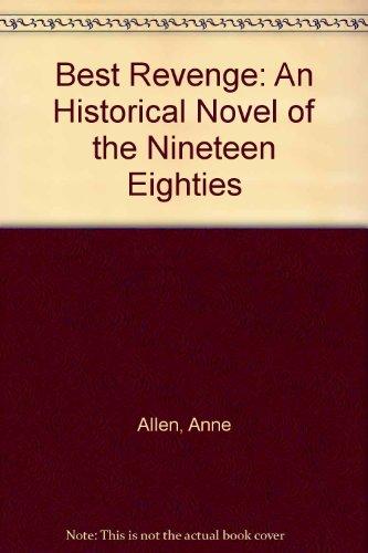 9781904706076: Best Revenge: An Historical Novel of the Nineteen Eighties