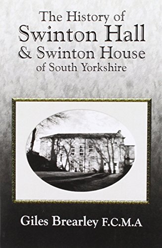 9781904706205: History of Swinton Hall: The History of Swinton Hall and Swinton House of South Yorkshire