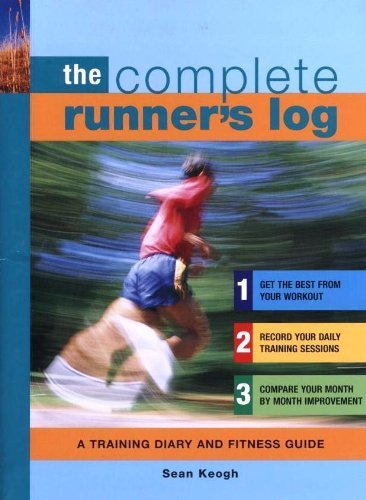 9781904707707: The Complete Runner's Log: A Training Diary and Fitness Guide